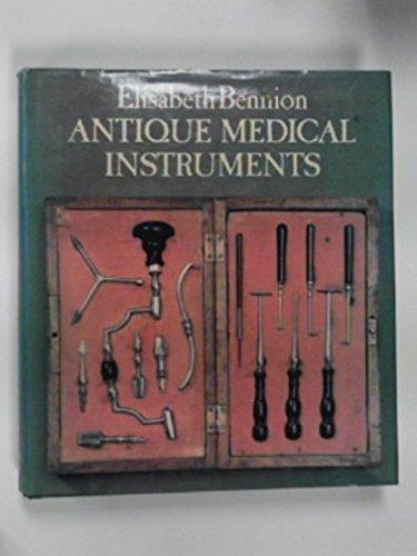 Antique Medical Instruments by Elisabeth Bennion (1979-11-06)