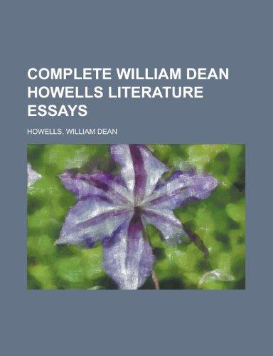 Complete William Dean Howells Literature Essays