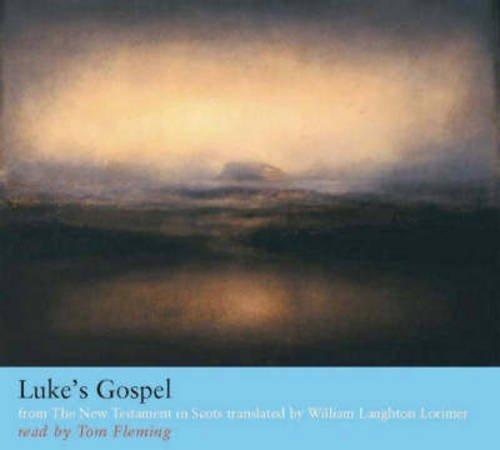 The New Testament in Scots: Pt. 1: Luke -