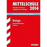 Training Abschlussprüfung Mittelschule Sachsen / Realschulabschluss Biologie 2014: Mit den Original-Prüfungsaufgaben mit Lösungen