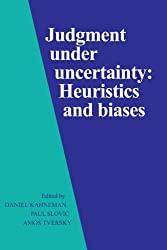 Judgment Under Uncertainty: Heuristics and Biases (1982-04-30)