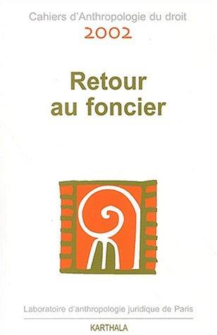 Cahiers d'Anthropologie du droit 2002 : Retour au foncier