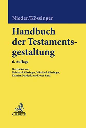 Handbuch der Testamentsgestaltung: Grundlagen und Gestaltungsmittel für Verfügungen von Todes wegen und vorbereitende Erbfolgemaßnahmen