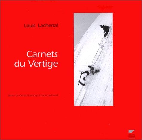 LES CARNETS DU VERTIGE par Gérard Herzog, Louis Lachenal