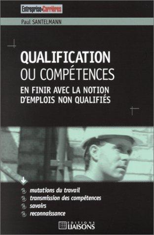 Qualification ou Compétences : En finir avec la notion d'emplois non qualifiés