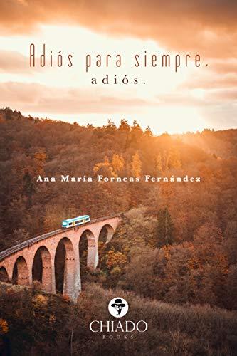 Adiós para siempre, adiós por Ana María Forneas
