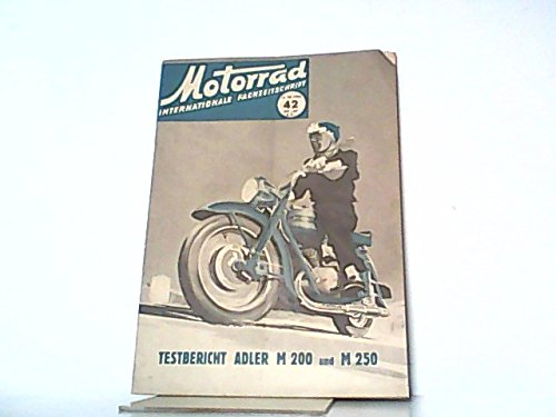 Motorrad. 6. Jahrgang, Heft 42 / 260, 17.10.1953. Internationale Fachzeitschrift. Mit Themen u.a.: Testbericht Adler M 200. / Der blaue Dunst. / Zündungseinstellen - wirklich. / Moped HMW 50.
