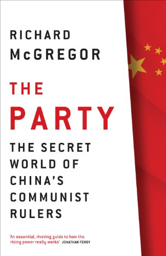 The Party: The Secret World of China's Communist Rulers (English Edition) por Richard McGregor