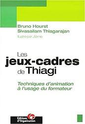 Les Jeux-cadres de Thiagi : techniques d'animation à l'usage du formateur