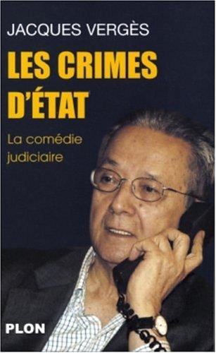 Les Crimes d'état : La comédie judiciaire par Jacques Vergès