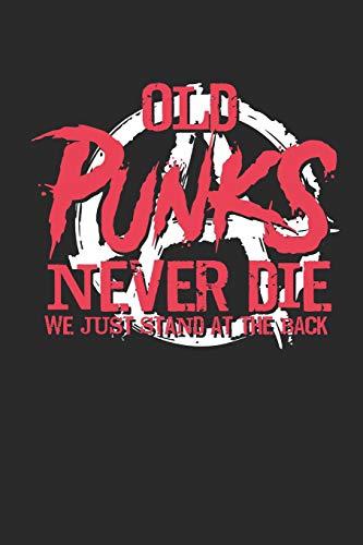 We Just Stand At The Back: Alte Punks Sterben Nicht. Notizbuch / Tagebuch / Heft mit Punkteraster Seiten. Notizheft mit Dot Grid, Journal, Planer für Termine oder To-Do-Liste. ()
