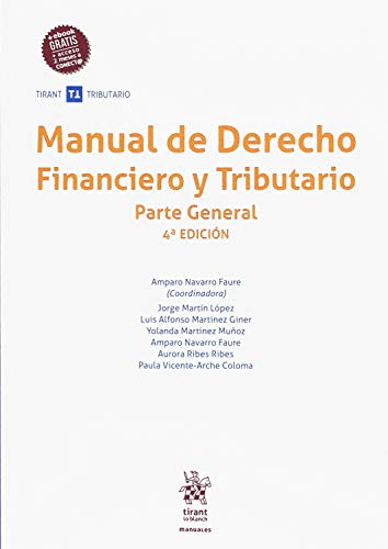 Manual de Derecho Financiero y Tributario Parte General 4ª Edición 2018 (Manuales Tirant Tributario)