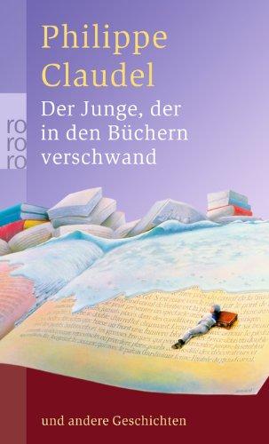 Buchseite und Rezensionen zu 'Der Junge, der in den Büchern verschwand' von Philippe Claudel