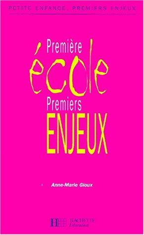 Premiére école, premiers enjeux (3éme édition)