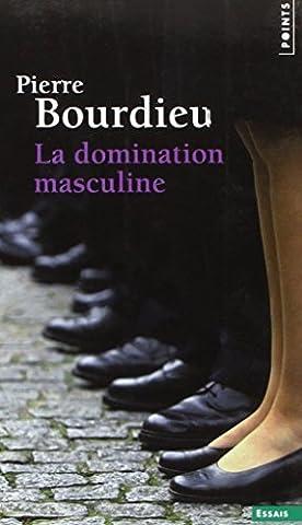 Domination masculine (La) [nouvelle ?dition] by Pierre Bourdieu (August 04,2014)