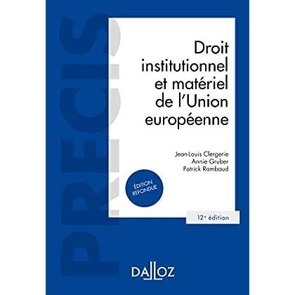 Droit institutionnel et matériel de l'Union européenne - 12e éd.