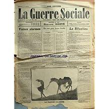 GUERRE SOCIALE (LA) du 20/09/1914 - VAINES ALARMES PAR HERVE - LA MORT DE FRANK - LA SITUATION - PITIE POUR LES BLESSES - APRES LA MARNE PAR MARCEL BLOCH