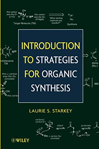 Introduction to Strategies for Organic Synthesis por Laurie S. Starkey