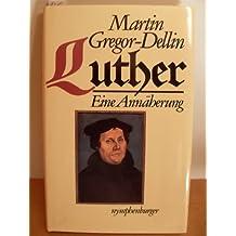 Luther. Eine Annäherung