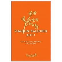 Shaolin-Kalender 2011: Du musst nicht kämpfen, um zu siegen
