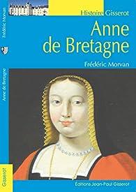 Anne de Bretagne par Frédéric Morvan