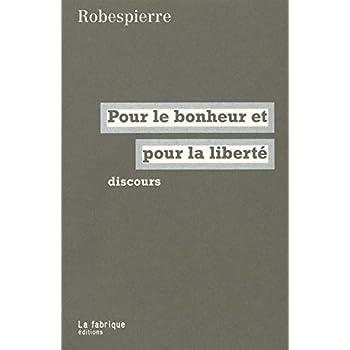 Pour le bonheur et pour la liberté: Discours