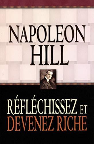 Réfléchissez et devenez riche par Napoleon Hill