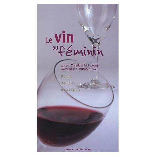 Le vin au féminin : Petit guide pratique