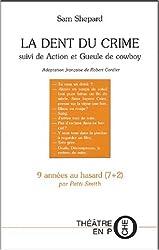 La dent du crime suivi de Action et Gueule de cowboy