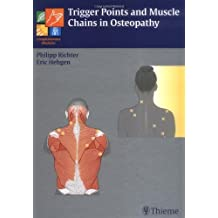 Trigger Points and Muscle Chains in Osteopathy (Complementary Medicine (Thieme Hardcover)) by Richter, Philipp, Hebgen, Eric U. (2008) Hardcover