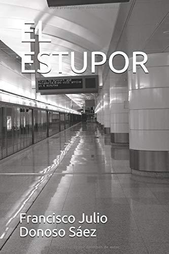 EL ESTUPOR por Francisco Julio Donoso Sáez