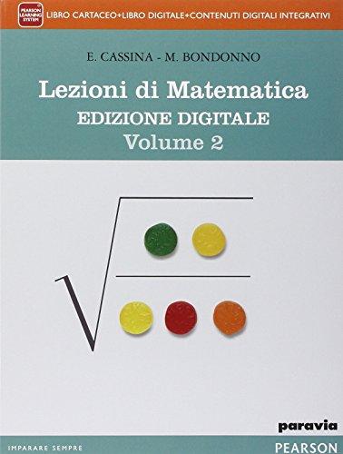 Lezioni di matematica. Ediz. mylab. Per le Scuole superiori. Con e-book. Con espansione online: 2