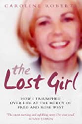The Lost Girl: How I Triumphed Over Life at the Mercy of Fred and Rose West
