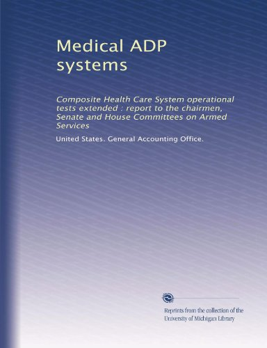 Medical ADP systems: Composite Health Care System operational tests extended : report to the chairmen, Senate and House Committees on Armed Services -