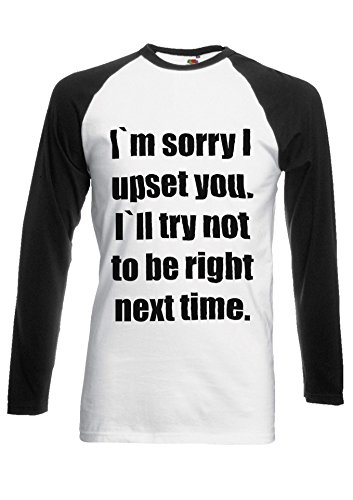 I Am Sorry I Upset You Funny Novelty Black/White Men Women Damen Herren Langarm Unisex Baseball T Shirt Verschiedene Farben *Schwarz
