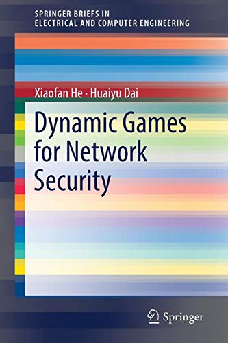 Dynamic Games for Network Security (SpringerBriefs in Electrical and Computer Engineering)