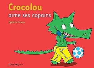 """Afficher """"Crocolou Crocolou aime ses copains"""""""