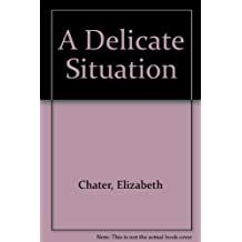 A DELICATE SITUATION