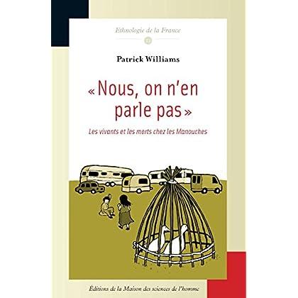 « Nous, on n'en parle pas»: Les vivants et les morts chez les Manouches (Ethnologie de la France t. 13)