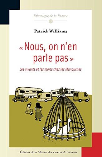 « Nous, on n'en parle pas»: Les vivants et les morts chez les Manouches (Ethnologie de la France) par Patrick Williams