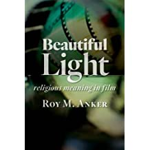 Beautiful Light: Religious Meaning in Film