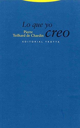 Lo que yo creo (Estructuras y Procesos. Religión) por Pierre Teilhard de Chardin