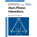 Atom-Photon Interactions: Basic Process and Applications: Basic Processes and Applications (Physics)