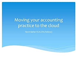 Moving your accounting practice to the cloud by [Salter, Kevin]