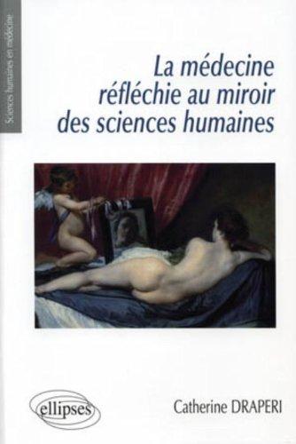 La medecine reflechie au miroir des sciences humaines