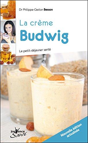 La crème Budwig (nouvelle édition) (Jouvence Santé)