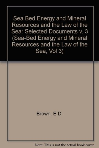 Sea Bed Energy and Mineral Resources and the Law of the Sea: Selected Documents v. 3 (Sea-Bed Energy and Mineral Resources and the Law of the Sea, Vol 3) por Edward Brown
