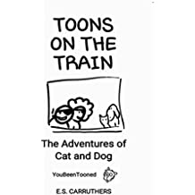 Toons On The Train: The Adventures of Cat and Dog