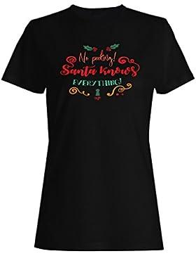 No Se Oculta Santa Sabe Todo camiseta de las mujeres n544f