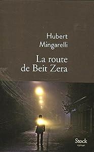 vignette de 'La route de Beit Zera (Hubert Mingarelli)'